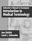 Instructor's Manual to Accompany Introduction to Medical Terminology