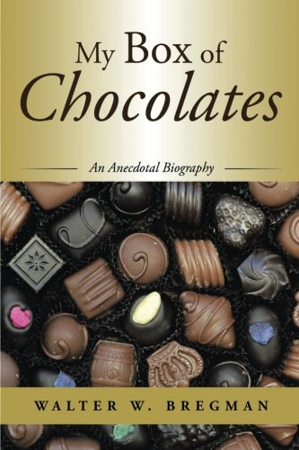 My Box of Chocolates: An Anecdotal Biography PDF