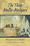 The Three Mulla-Mulgars (The Three Royal Monkeys) (0486493806) by Mare, Walter de La