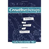 Creative Therapy: Activities with Children and Adolescentsby Angela Hobday