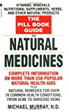 img - for The Pill Book Guide to Natural Medicines: Vitamins, Minerals, Nutritional Supplements, Herbs, and Other Natural Products book / textbook / text book