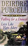 Falling for the Dancer / Love Like Hate Adore (0330420976) by Purcell, Deirdre