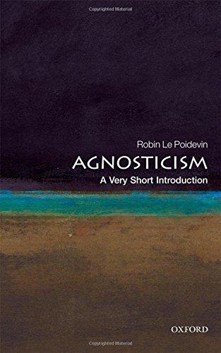 Agnosticism: A Very Short Introduction