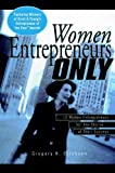 img - for Women Entrepreneurs Only: 12 Women Entrepreneurs Tell the Stories of Their Success (Ernst & Young Information Technology Series) book / textbook / text book