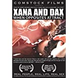 Xana and Dax: When Opposites Attract (Real People, Real Life, Real Sex series) ~ Tony Comstock