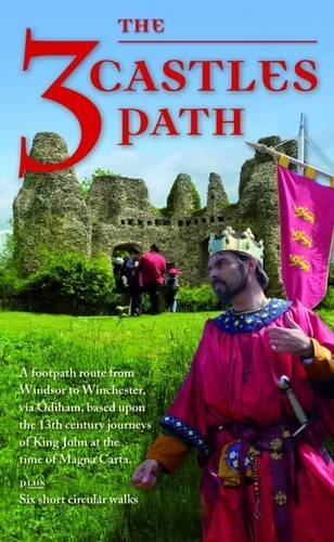 The 3 Castles Path: Footpath Route from Windsor to Winchester based upon the 13th- Century Journeys of King John at the time of Magna Canta Rambling for Pleasure) by Heron Maps 2016-06-01) PDF Download Free
