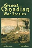 img - for Great Canadian War Stories book / textbook / text book