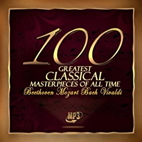 The 100 Greatest Classical Masterpieces of All Time