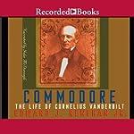 Commodore: The Life of Cornelius Vanderbilt | Edward J. Renehan