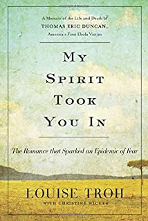Book Cover: My Spirit Took You In: The Romance that Sparked an Epidemic of Fear: A Memoir of the Life and Death of Thomas Eric Duncan, America's First Ebola Victim