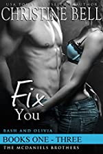 Fix You, Books 1-3, The Complete Box Set: Bash and Olivia's Story (The McDaniels Brothers)