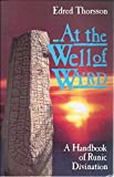 At the Well of Wyrd: A Handbook of Runic Divination (0877286787) by Thorsson, Edred