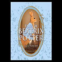 Tales of Beatrix Potter | Livre audio Auteur(s) : Beatrix Potter Narrateur(s) : Nadia May