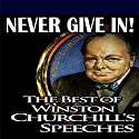 Never Give In: The Best of Winston Churchill's Speeches Audiobook by Winston S. Churchill