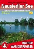 Neusiedler See. Mit Leithagebirge und Rosaliengebirge. 50 Touren. Mit GPS-Daten (Rother Wanderführer)