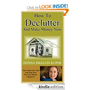 How to De-clutter and Make Money Now: Turn Clutter Into Cash with The One-Minute Organizer (Simple Living)