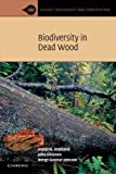img - for Biodiversity in Dead Wood (Ecology, Biodiversity and Conservation) book / textbook / text book