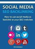 SOCIAL MEDIA SEO BACKLINKING (Beginners Training): How to use social media as backlink to your SEO websites