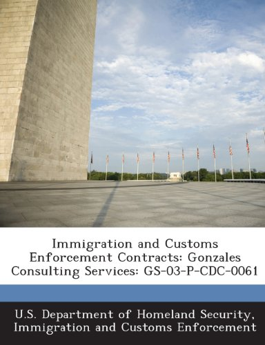 Immigration and Customs Enforcement Contracts: Gonzales Consulting Services: GS-03-P-CDC-0061