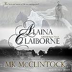 Alaina Claiborne: British Agent Novel, Book 1 | MK McClintock