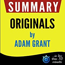 Summary: Originals - How Non-Conformists Move the World Audiobook by Adam Grant Narrated by Kelly Rhodes