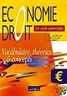 Economie Droit 1er cycle universitaire : Vocabulaire, théories & concepts