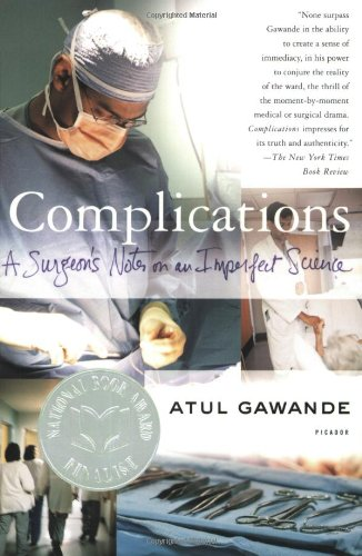 Complications  A Surgeon's Notes on an Imperfect Science, Atul Gawande
