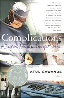 complications a surgeon s notes on an Complications: a surgeon's notes on an imperfect science  here surgeons  restrict themselves to performing only hernia operations, take from.