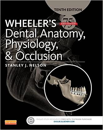 Wheeler's Dental Anatomy, Physiology and Occlusion, 10e written by Stanley J. Nelson DDS  MS