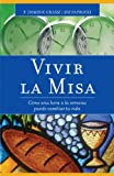 img - for Vivir la misa: Como Una Hora a la Semana Puede Cambiar Tu Vida (Spanish Edition) book / textbook / text book
