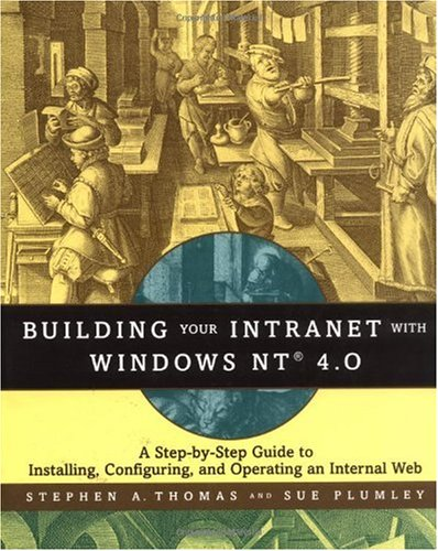 Building Your Intranet With Windows Nt 4.0