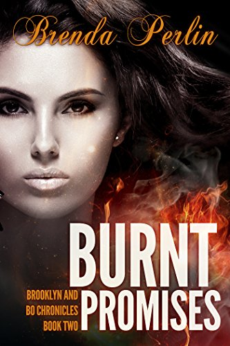 Book: Burnt Promises (Brooklyn and Bo Chronicles - Book 2) by Brenda Perlin