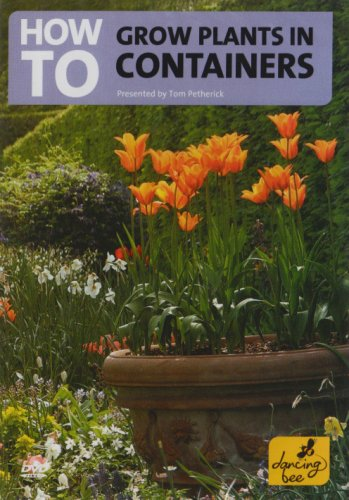 How To Grow Plants In Containers [DVD]