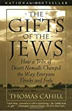img - for The Gifts of the Jews: How a Tribe of Desert Nomads Changed the Way Everyone Thinks and Feels (Hinges of History) book / textbook / text book