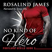 No Kind of Hero: Portland Devils, Book 2 | Rosalind James