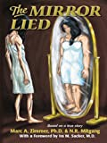 The Mirror Lied: One woman's 25-year struggle with bulimia, anorexia, diet pill addiction, laxative abuse and cutting