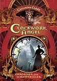 Clockwork Angel: Chroniken der Schattenj�ger (1)