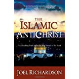 The Islamic Antichrist: The Shocking Truth about the Real Nature of the Beastby Joel Richardson