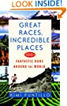 Great Races, Incredible Places: 100+...