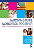 img - for Improving Pupil Motivation Together: Teachers and Teaching Assistants Working Collaboratively book / textbook / text book