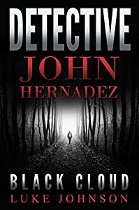 Detective John Hernadez: Black Cloud by Luke Johnson ebook deal