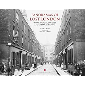 Panoramas of Lost London: Work, Wealth, Poverty & Change 1870-1945, An English Heritage Book download