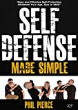 Self Defense Made Simple: Easy and Effective Self Protection Whatever Your Age, Size or Skill!
