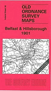 Belfast and Hillsborough 1901: Ireland Sheet 36 (Old Ordnance Survey Maps - Inch to the Mile) by Alan Godfrey Maps