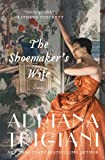 The Shoemaker's Wife (0062206184) by Adriana Trigiani