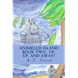 Animellis Island: Up, Up, and Away! ~ A. T. Sorsa
