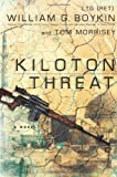 img - for By Lt. William G. Boykin Kiloton Threat: A Novel (First Edition) book / textbook / text book