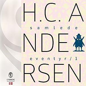H.C. Andersens samlede eventyr (H.C. Andersens samlede eventyr 1) Audiobook
