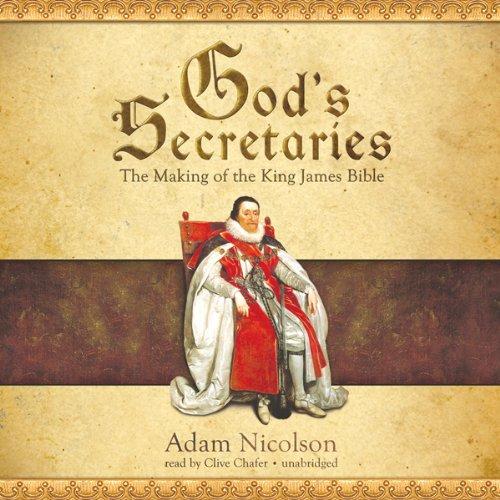 Adam Nicolson - God's Secretaries