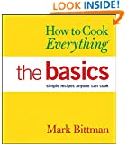 How to Cook Everything: The Basics (How to Cook Everything Series)